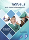 TaSSeLs Tactile Signing for Sensory Learners (2nd edition) : For staff working with children and young people - Book