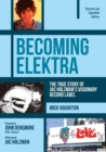 Becoming Elektra : The True Story of Jac Holzman's Visionary Record Label - Book
