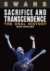 Swans: Sacrifice and Transcendence : The Oral History - Book