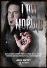 I Am Morbid : Ten Lessons Learned From Extreme Metal, Outlaw Country, And The Power Of Self-Determination - Book
