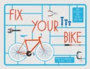 Fix Your Bike : Repairs and Maintenance for Happy Cycling - eBook
