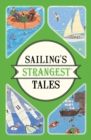 Sailing's Strangest Tales : Extraordinary but true stories from over nine hundred years of sailing - Book