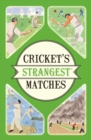 Cricket's Strangest Matches : Extraordinary but true stories from over a century of cricket - eBook