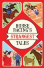 Horse Racing's Strangest Tales - Book