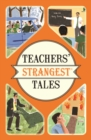 Teachers' Strangest Tales : Extraordinary but true tales from over five centuries of teaching - eBook
