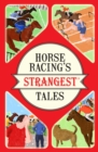 Horse Racing's Strangest Tales - eBook