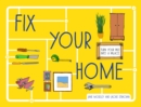 Fix Your Home : Turn Your Pad Into a Palace - eBook