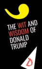 The Wit and Wisdom of Donald Trump - Book