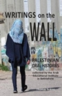 Writings on the Wall : Palestinians tell in their own words of life under Israeli apartheid - Book
