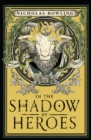 In the Shadow of Heroes - Book