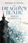 The Dragon's Blade : Veiled Intentions - eBook