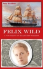 Felix Wild : A Foundling on Board HMS Warrior - Book