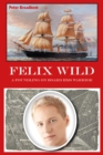 Felix Wild : A Foundling on Board HMS Warrior - eBook
