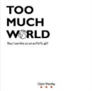 Too Much World : How I survive as an autistic girl - Book