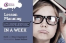 Lesson Planning: Getting it Right in a Week - Book
