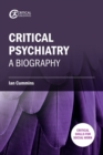 Critical Psychiatry : A Biography - eBook