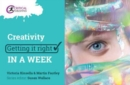 Creativity: Getting it Right in a Week - Book