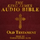 The King James Audio Bible Old Testament Complete - eAudiobook