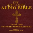 The King James Audio Bible Volume Three The Poetry and Wisdom Books - eAudiobook