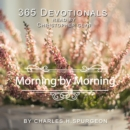 365 Devotionals. Morning By Morning - by Charles H. Spurgeon. - eAudiobook