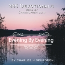 365 Devotionals. Evening by Evening - by Charles H. Spurgeon. - eAudiobook