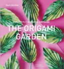 Perfectly Mindful Origami - The Origami Garden - Book