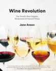 Wine Revolution : The World's Best Organic, Biodynamic and Natural Wines - Book