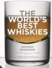 World's Best Whiskies : 750 Unmissable Drams from Tain to Tokyo - Book