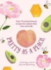 Pretty as a Peach : Over 75 natural beauty recipes for radiant skin, hair and nails - Book
