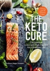 The Keto Cure : The Essential 28 Day Low-Carb High-Fat Weight-Loss Plan - Book