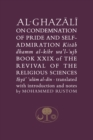Al-Ghazali on the Condemnation of Pride and Self-Admiration : Book XXIX of the Revival of the Religious Sciences - Book