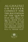 Al-Ghazali on Proper Conduct for the Recitation of the Qur'an : Book VIII of the Revival of the Religious Sciences - Book