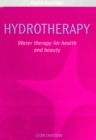 Hydrotherapy : Water therapy for health and beauty - eBook