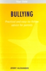 Bullying : Practical and easy-to-follow advice for parents - eBook
