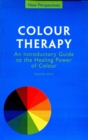 Colour Therapy : An introductory Guide to the Healing Power of Colour - eBook