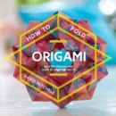 How to Fold Origami : Easy techniques and over 25 great projects - eBook