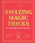 Amazing Magic Tricks : To Confound and Astound - Book