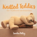 Knitted Teddies : Over 15 patterns for well-dressed bears - eBook