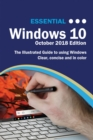 Essential Windows 10 October 2018 Edition : The Illustrated Guide to Using Windows - eBook