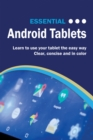 Essential Android Tablets : The Illustrated Guide to Using Android - eBook