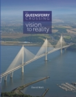 The Queensferry Crossing : Vision to Reality - Book