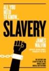 Slavery : The history and legacy of one of the world's most brutal institutions - Book