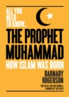 The Prophet Muhammad : How Islam was Born - Book