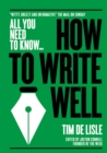 "How to Write Well : ""Witty, Breezy and Informative"" - The Mail on Sunday - Book"