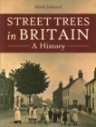 Street Trees in Britain : A History - Book