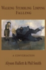 Walking Stumbling Limping Falling : A Conversation - eBook