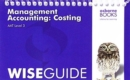 AAT Management Accounting: Costing - Wise Guide - Book