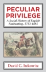 Peculiar Privilege : A Social History of English Foxhunting, 1753-1885 - Book