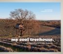 my cool treehouse : an inspirational guide to stylish treehouses - eBook