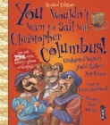 You Wouldn't Want To Sail With Christopher Columbus - Book